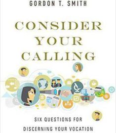 Consider Your Calling: Six Questions For Discerning Your Vocation PDF