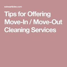 Tips for Offering Move-In / Move-Out Cleaning Services