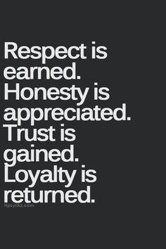 Respect. Honesty. Trust. Loyalty.