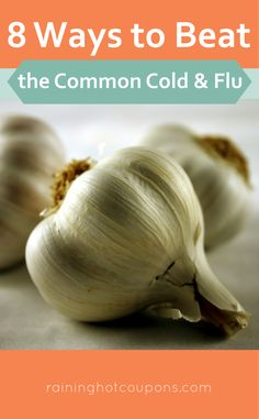 8 Ways To Beat The Common Cold and Flu