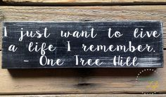One Tree Hill  Distressed Decor  TV Show Quote by ExcitedAboutLife