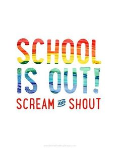 "Celebrate the end of the school year with this free ""school is out"" printable!  Print it and frame it or even just hang it on your kid's bathroom mirror, on the door out to the garage or even place it on the dinner table!   OR Stick it in their lunchbox on the last day of school! Share in your kid's excitement!"