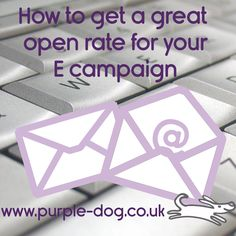 If you are going to send a campaign you want to ensure your email is actually opened. Here are some top tips to ensure you get a great open rate.