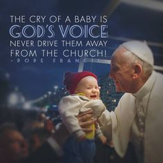 'The cry of a baby is God's voice' - Pope Francis