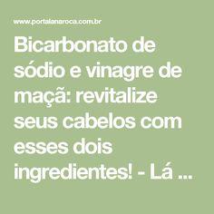 Bicarbonato de sódio e vinagre de maçã: revitalize seus cabelos com esses dois ingredientes! - Lá na Roça