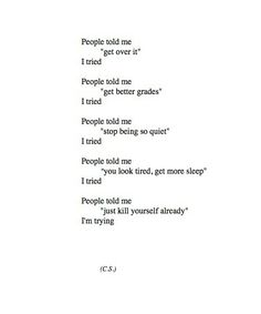 I don't want to die. But I'm trying to fix the other things. It's just getting worse.