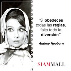 """""""Si obedeces todas las reglas, falta toda la diversión"""" Audrey Hepburn #FelizViernes   """"If you follow all the rules, you miss all the fun"""" Audrey Hepburn #HappyFriday"""