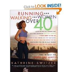 Runnning and Walking for Women Over 40 : The Road to Sanity and Vanity by Kathrine Switzer