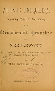 Artistic embroidery; containing practical instructions in the ornamental branches of needlework