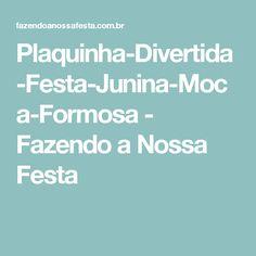 Plaquinha-Divertida-Festa-Junina-Moca-Formosa - Fazendo a Nossa Festa
