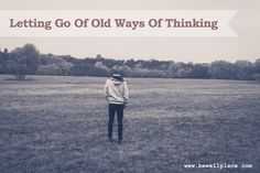 Letting Go Of Old Ways Of Thinking - Whenever you recognize that you are having a thought that prevents you from being happy, stop thinking that thought. Everybody Else, Our Kids, Letting Go, How To Memorize Things, Death, Wellness, Let It Be, America, Places