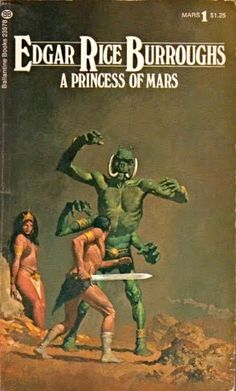 A Princess of Mars - Edgar Rice Burroughs -- I'm pretty sure this is the cover art of the edition I read when I was a kid.
