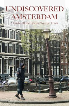Amsterdam feels very discovered, but you don't have to go far to find some equally beautiful and interesting places you can enjoy at a more relaxed pace.