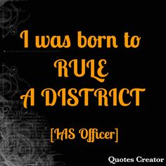 IAS Officer is the great position with very much respect Quote Creator, The Creator, Ias Officers, Self Motivation, Respect, Motivational Quotes, Study, Positivity, Motivation Quotes