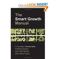 The Smart Growth Manual: Andres Duany, Jeff Speck, Mike Lydon