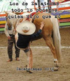 """Los de Zacatecas...como dise mi apa """"POS LUEGO!"""""""