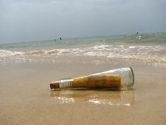 message in a bottle. how awesome would to be to find one!