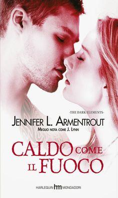 Caldo come il fuoco (The Dark Elements Vol. Cosmopolitan, Books Online, Good Books, The Darkest, Audiobooks, Ebooks, This Book, Romance, Fan Art
