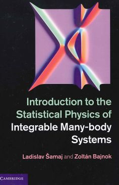 Introduction to the statistical physics of integrable many-body systems / Ladislav Šamaj, Zoltán Bajnok