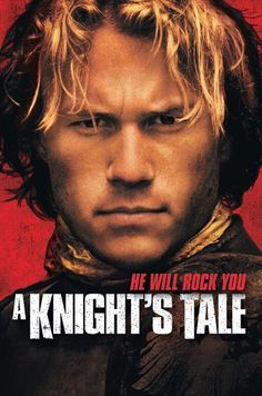 A Knight's Tale... Heath Ledger♥  -  Fabulous fun!  Incredible soundtrack.