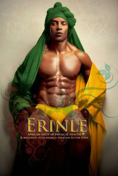 Erinle: African deity of physical health and wellness, also medical physician to the gods