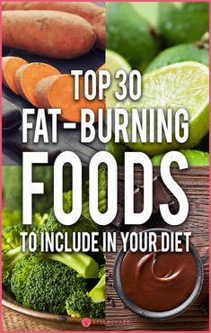 Top 30 Fat Burning Foods To Include In Your Diet. Can foods burn fat? Yes, the right foods can! Certain foods can induce thermogenesis and increase the metabolic rate to burn the fat effectively and quickly. #healthy #food