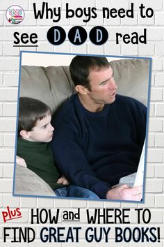 The best way to motivate boys to read? Why it means so much to see dad read - plus how and where to find great guy books! Teaching Main Idea, Teaching Boys, Teaching Kindergarten, Teaching Ideas, Guys Read, Literacy Activities, Literacy Centers, Thing 1