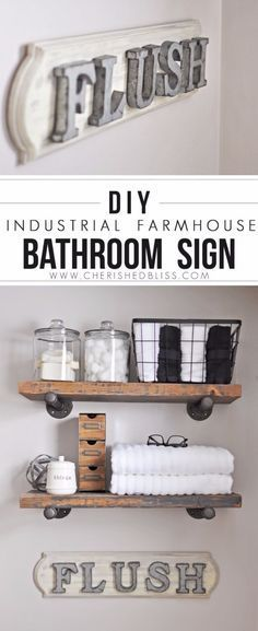 DIY Farmhouse Style Decor Ideas - DIY Industrial Farmhouse Bathroom Sign - Rustic Ideas for Furniture, Paint Colors, Farm House Decoration for Living Room, Kitchen and Bedroom http://diyjoy.com/diy-farmhouse-decor-ideas I like the shelving vignettes.
