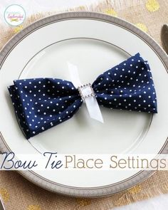 Bow Tie Napkin Place Settings - So perfect for entertaining!