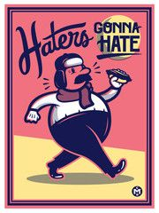 """Chris DeLorenzo """"Haters Gonna Hate""""  $50.00 USD  screenprint  18 x 24 inches  unsigned  inspired by A Confederacy of Dunces for the """"Required Reading"""" exhibit"""