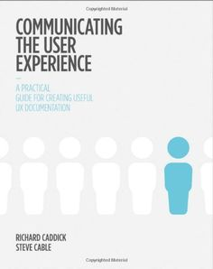 Communicating the User Experience: A Practical Guide for Creating Useful UX Documentation by Richard Caddick http://www.amazon.ca/dp/1119971101/ref=cm_sw_r_pi_dp_VqVNub047K5HJ