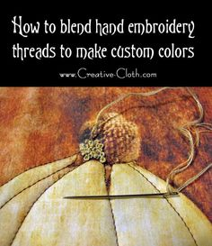 Hand embroidery thread - how to blend custom thread colors ...