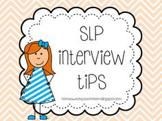 Interview Tips for SLPs. Repinned by SOS Inc. Resources pinterest.com/sostherapy/.