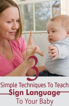 3 Simple Techniques To Teach Sign Language To Your Baby