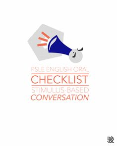 PSLE English Tips | Oral: Stimulus-Based Conversation Checklist http://www.lilbutmightyenglish.com/blog/2015/7/10/psle-english-tips-oral-stimulus-based-conversation-checklist