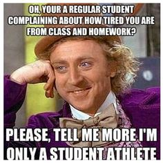 athlete problem.... seriously wonder how people can complain about homework when they get home right after or an hour after school. While you have the track athletes who spend around 6 hours at a meet after a full day of school, sometimes twice a week, and are expected at school the next day with homework done.