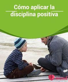 Cómo #aplicar la disciplina positiva La #disciplina #positiva es una forma de educar a los #hijos centrándote en el amor y el respeto, así como en sus necesidades #emocionales.