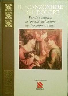 IL CANZONIERE DEL DOLORE a cura Corneo e Bianchi 1989 Recordati blues trovatori