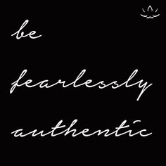 Be fearlessly authentic. #iamBEYOND | quotes | inspiration | motivation | love yourself | be you