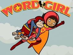 20 of the least annoying TV shows for kids: Word Girl (PBS) The sensibility of this cartoon is just genius. It's really funny and educational without being preachy or obnoxious in any way and features the best sidekick in the history of ever: Captain Huggy Face. My feelings for Captain Huggy Face are embarrassingly strong. In addition to being totally precious, he is also the BEST DANCER in the world.