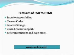 css4me.com/: Resort to PSD to HTML service so that you can get W3C validated HTML/XHTML codes irrespective of file format you have got. Even the HTML/XHTML/HTML5 and CSS related files can be converted with complete validations, cross browser compatibility coupled with other benefit