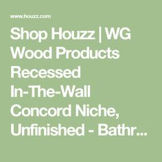 Shop Houzz | WG Wood Products Recessed In-The-Wall Concord Niche, Unfinished - Bathroom Cabinets And Shelves