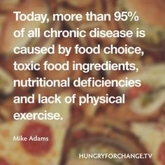 Today, more than of all chronic disease is caused by food choice, toxic food ingredients, nutritional deficiencies and lack of exercise. Health Facts, Health Quotes, Health And Nutrition, Health And Wellness, Health Fitness, Nutrition Quotes, Nutrition Guide, Health Diet, Abundant Health