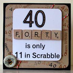 fizzi~jayne makes.... 40th Birthday card with scrabble tiles. Custom order