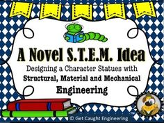 Explore literature with this STEM activity in which students combine their knowledge of a novel character with what they know about mechanics and building structures. Students are challenged to create a statue prototype that has at least one moving part.