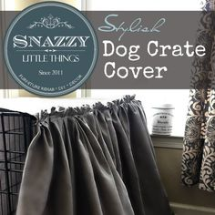 Making Your Dog's Crate Stylish