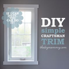 From start to finish how I made DIY simple craftsman / shaker trim for the house we built from the foundation up - Our DIY House series. Diy Trim, Paint Colors For Home, Shaker Trim, Exterior Door Trim, House Trim, Craftsman Windows, Diy Window Trim, Diy Window, Craftsman Trim