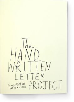 The Hand Written Letter Project by Craig Oldham & 100 or so others