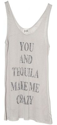 Haute Hippie You and Tequila Make Me Crazy