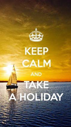take a holiday